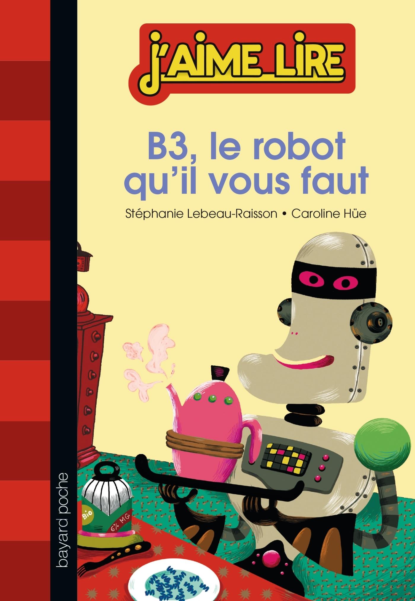 B3 LE ROBOT QU'IL VOUS FAUT