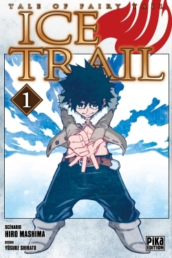 FAIRY TAIL - ICE TRAIL T01