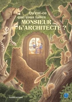 QU'EST-CE QUE VOUS FAITES MONSIEUR L'ARCHITECTE ?
