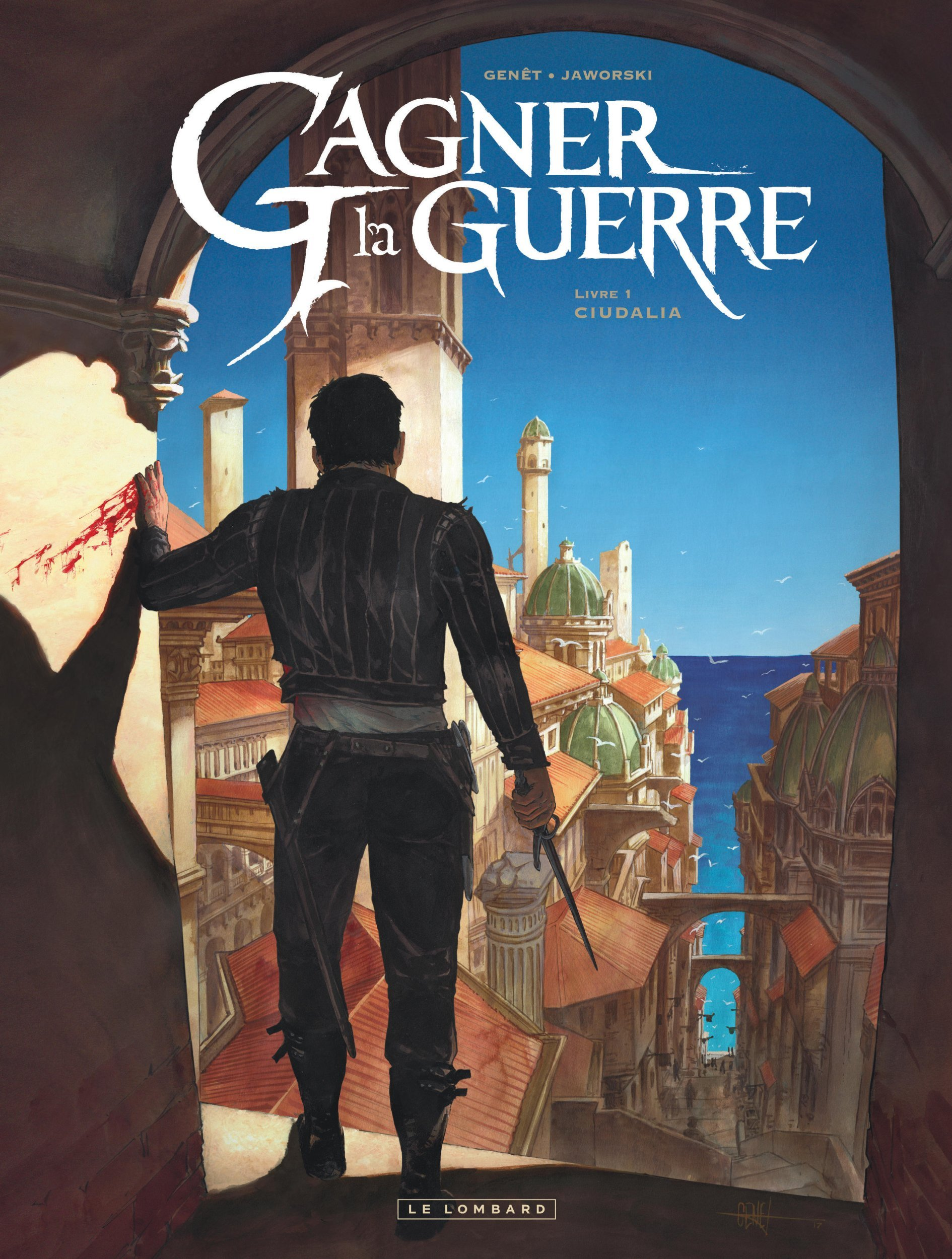 GAGNER LA GUERRE - TOME 1 - CIUDALIA