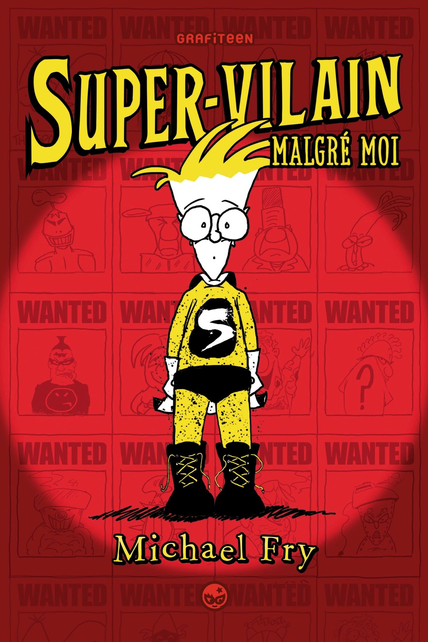 SUPERVILAIN, TOME 01 - SUPER-VILAIN MALGRE MOI
