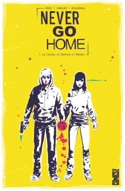 NEVER GO HOME - TOME 01