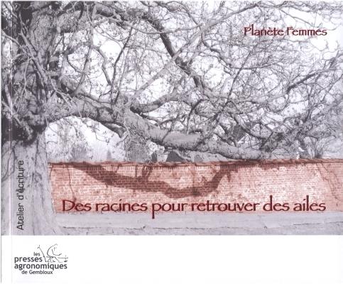DES RACINES POUR RETROUVER DES AILES (ATELIER D'ECRITURE D'AVRIL 2007 A JUIN 2007)