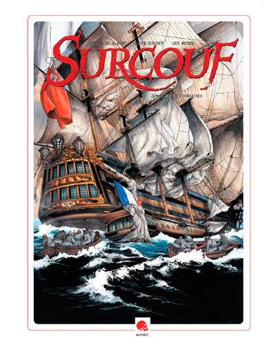 SURCOUF - LE ROI DES CORSAIRES (TOME 3)