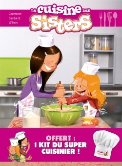 LES SISTERS : LA CUISINE DES SISTERS + TOQUE OFFERTE