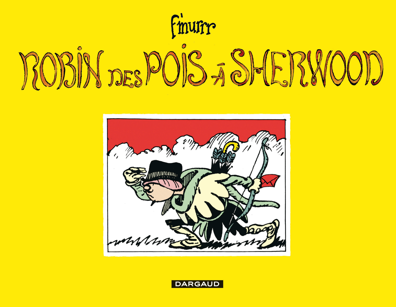 F'MURRR ROBIN DES POIS A SHERWOOD