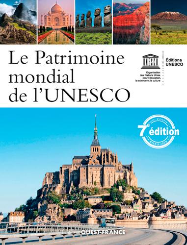 LE PATRIMOINE MONDIAL DE L'UNESCO - 7EME EDITION