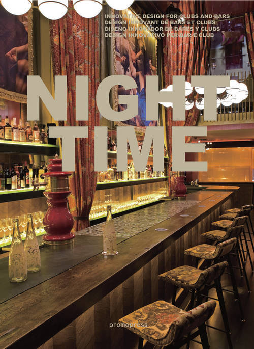NIGHT TIME - INNOVATIVE DESIGN FOR CLUBS AND BARS