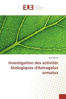 INVESTIGATION DES ACTIVITES BIOLOGIQUES D'ASTRAGALUS ARMATUS