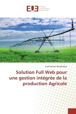 SOLUTION FULL WEB POUR UNE GESTION INTEGREE DE LA PRODUCTION AGRICOLE