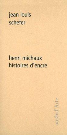 HENRI MICHAUX, HISTOIRES D'ENCRE