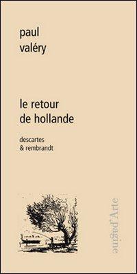 LE RETOUR DE HOLLANDE, DESCARTES ET REMBRANDT