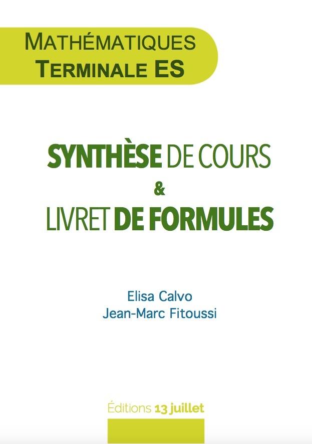 MATHS TERMINALE ES - SYNTHESE DE COURS ET LIVRET DE FORMULES - RESUME DE COURS TES