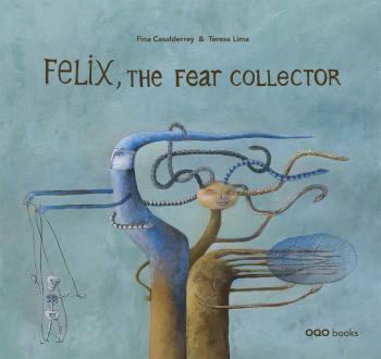 FELIX THE FEAR COLLECTOR (ANGLAIS)