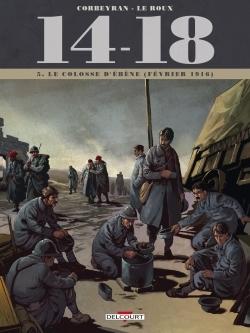 14 - 18 TOME 05. LE COLOSSE D'EBENE (FEVRIER 1916)