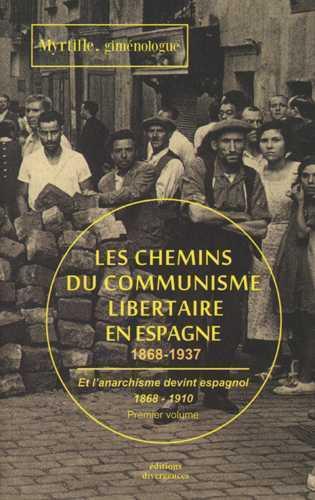 LES CHEMINS DU COMMUNISME LIBERTAIRE EN ESPAGNE T01