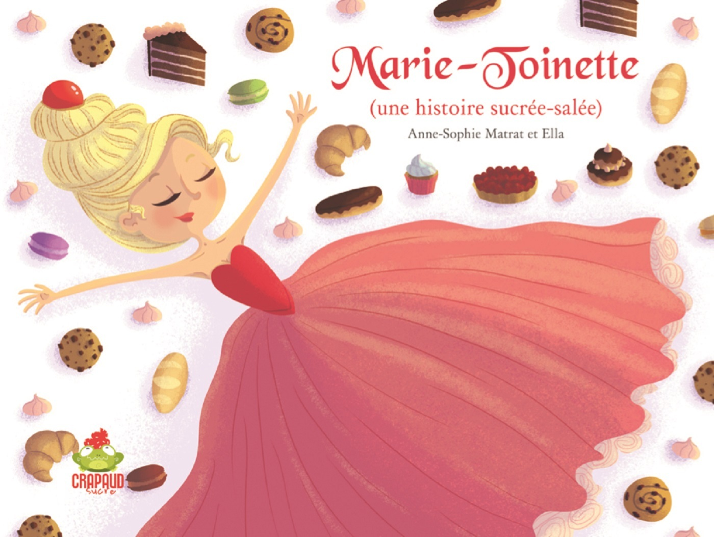 MARIE-TOINETTE UNE HISTOIRE SUCREE-SALEE