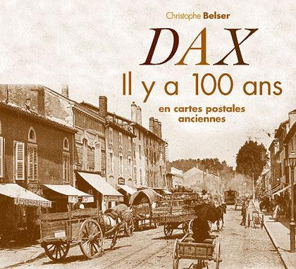 DAX IL Y A 100 ANS EN CARTES POSTALES ANCIENNES