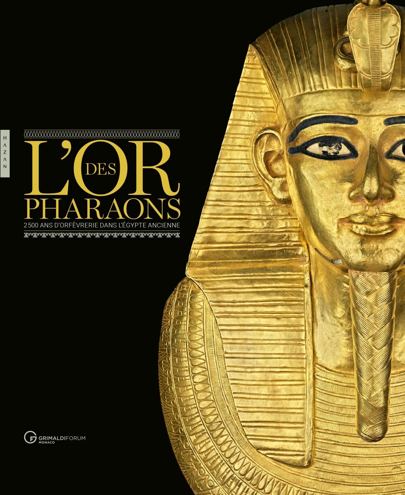 L'OR DES PHARAONS 2500 D'ORFEVRERIE DANS L'EGYPTE ANCIENNE