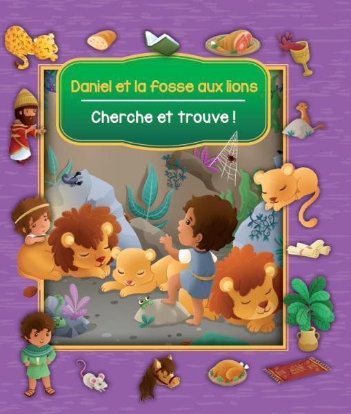 CHERCHE ET TROUVE ! DANIEL ET LA FOSSE AUX LIONS