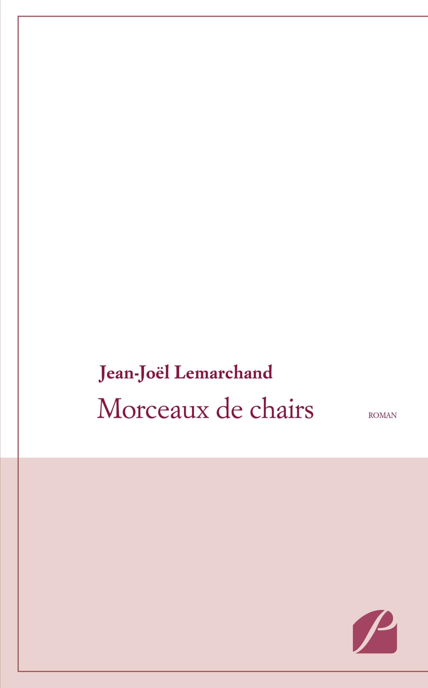 MORCEAUX DE CHAIRS