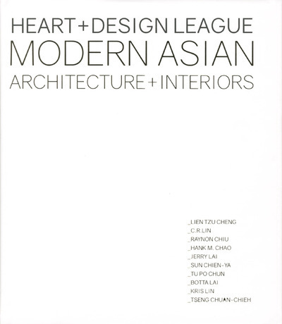 HEART + DESIGN LEAGUE - MODERN ASIAN - ARCHITECTURE + INTERIORS