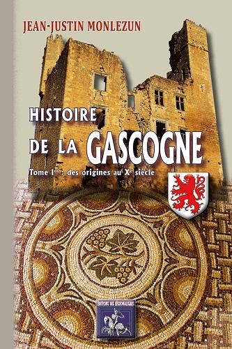 HISTOIRE DE LA GASCOGNE (TOME IER : DES ORIGINES AU XIE SIECLE)