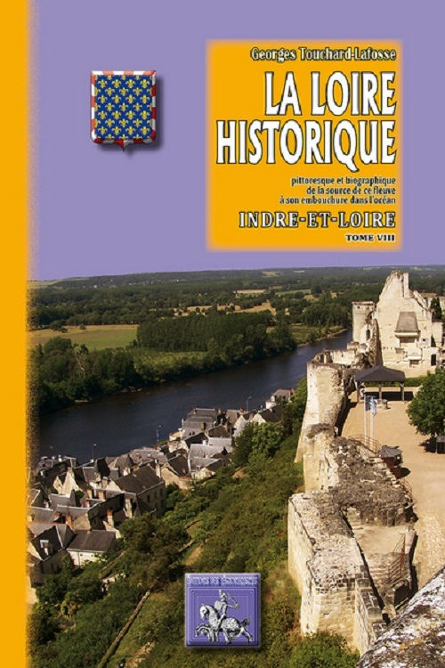 LA LOIRE HISTORIQUE (TOME VIII) : INDRE-ET-LOIRE