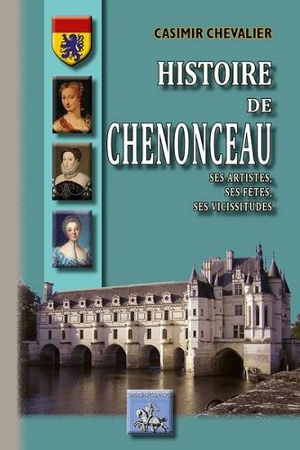HISTOIRE DE CHENONCEAU, SES ARTISTES, SES FETES, SES VICISSITUDES