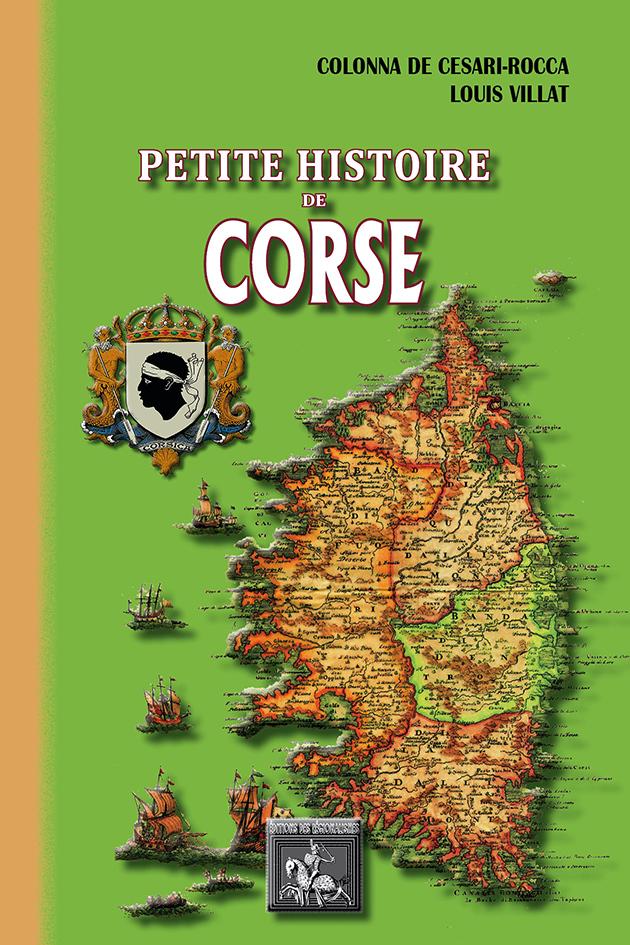 PETITE HISTOIRE DE CORSE (DES ORIGINES AU DEBUT DU XXE SIECLE)