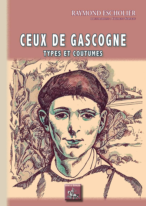 CEUX DE GASCOGNE (TYPES ET COUTUMES)