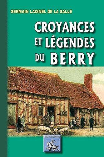 CROYANCES & LEGENDES DU BERRY