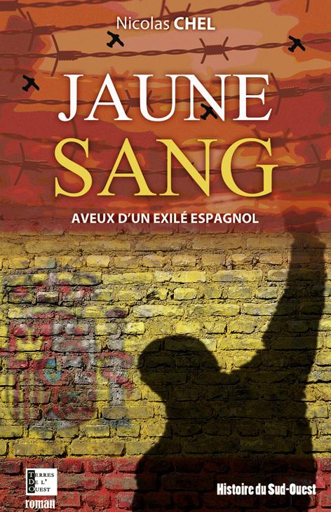JAUNE SANG - AVEUX D'UN EXILE ESPAGNOL