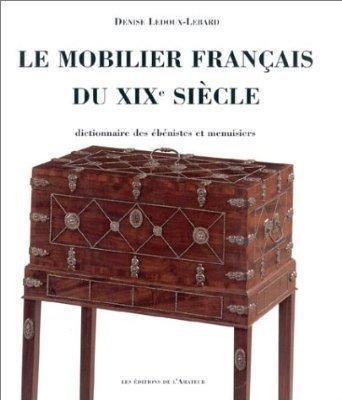 LE MOBILIER FRANCAIS DU XIXE SIECLE DICTIONNAIRE DES EBENISTES ET DES MENUISIERS