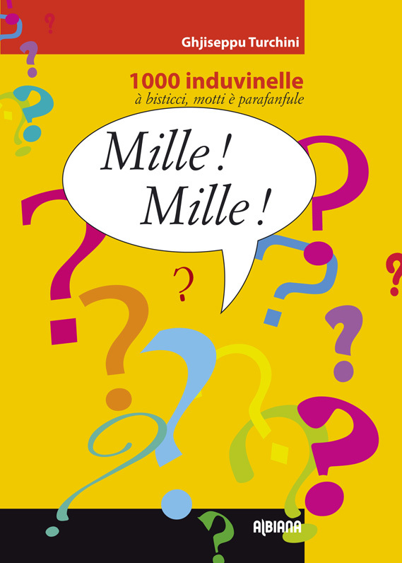 MILLE! MILLE! - 1000 INDUVINELLE A BISTICCI, MOTTI E PARAFANDULE