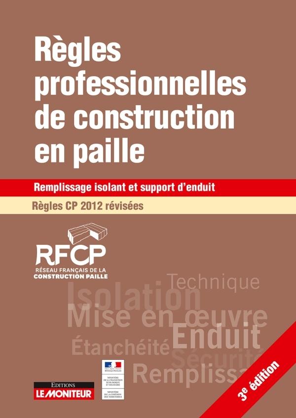 REGLES PROFESSIONNELLES DE CONSTRUCTION EN PAILLE REGLES CP 2012 REVISEES