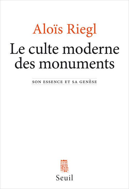LE CULTE MODERNE DES MONUMENTS. SON ESSENCE ET SA GENESE