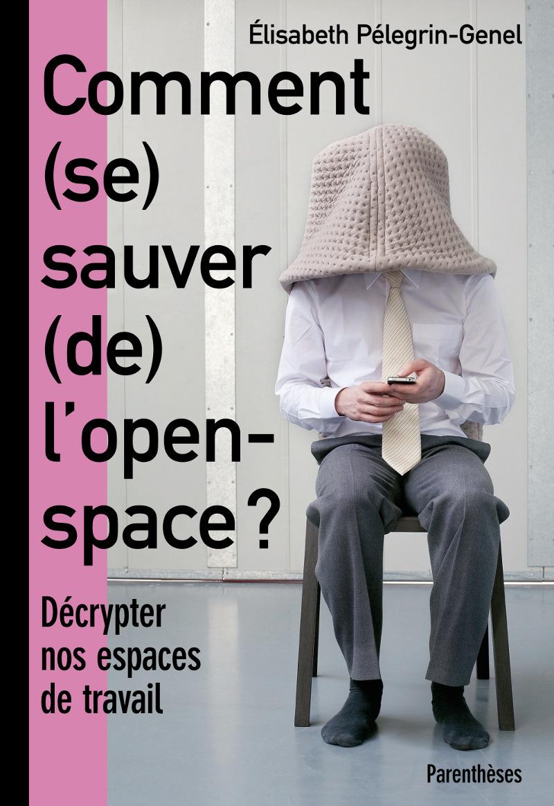 DE COMMENT (SE) SAUVER L'OPEN SPACE ?