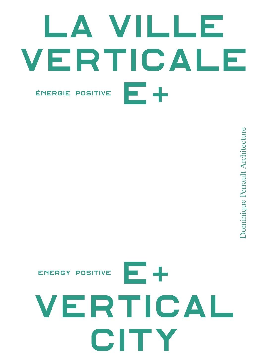 LA VILLE VERTICALE ENERGIE POSITIVE E+