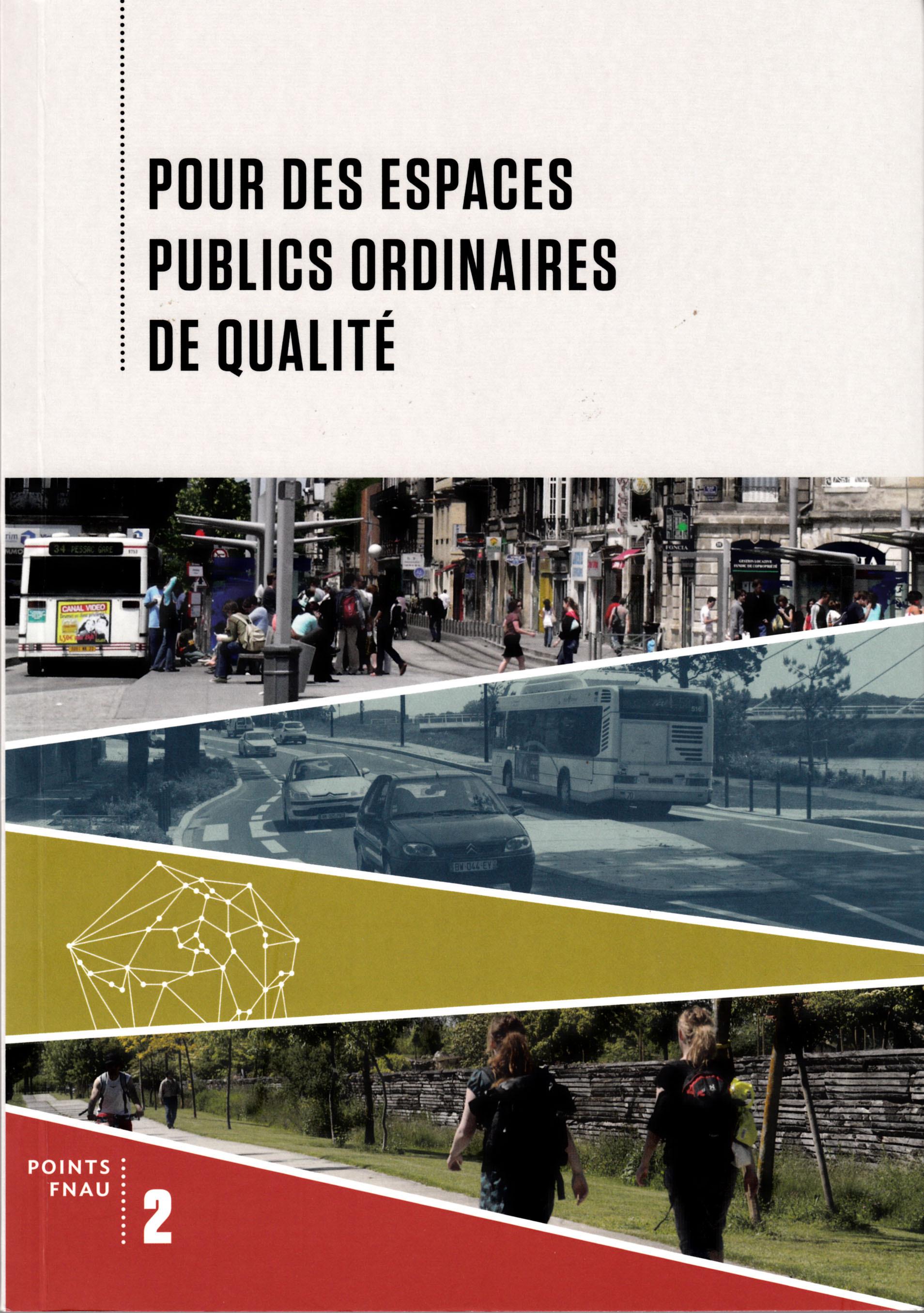POUR DES ESPACES PUBLICS ORDINAIRES DE QUALITE