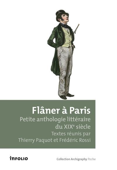 FLANER A PARIS. PETITE ANTHOLOGIE LITTERAIRE DU XIXE SIECLE