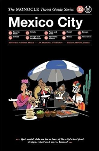 MONOCLE TRAVEL GUIDE MEXICO CITY /ANGLAIS