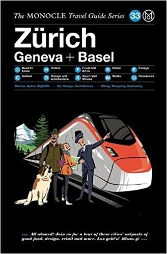 MONOCLE TRAVEL GUIDE ZURICH GENEVA + BASEL /ANGLAIS