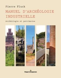 MANUEL D'ARCHEOLOGIE INDUSTRIELLE