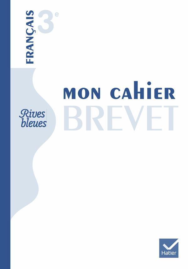 RIVES BLEUES LIVRE UNIQUE DE FRANCAIS 3E ED. 2012 - MON CAHIER BREVET