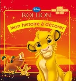 LE ROI LION, MON HISTOIRE A DECORER