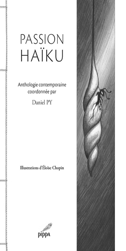 PASSION HAIKU ANTHOLOGIE CONTEMPORAINE COORDONNEE PAR DANIEL PY