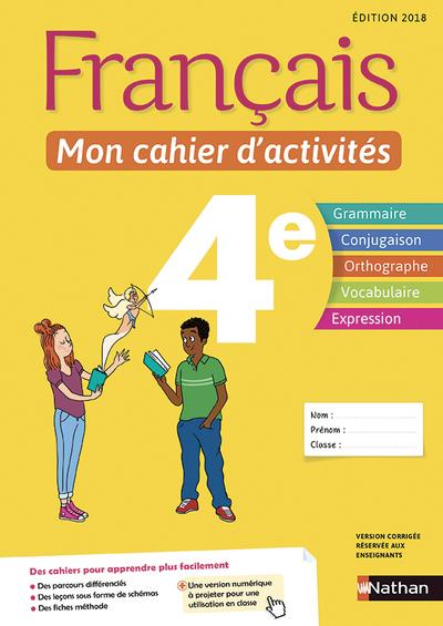 FRANCAIS - MON CAHIER D'ACTIVITES 4E - ELEVE -2018