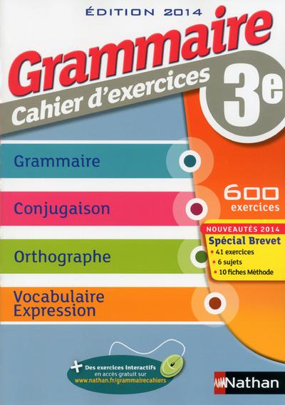 GRAMMAIRE 3E CAHIER D'EXERCICE