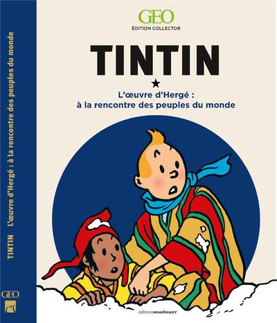 TINTIN - A LA RENCONTRE DES PEUPLES DU MONDE DANS L'OEUVRE D'HERGE - EDITION COLLECTOR